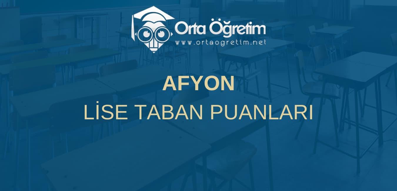 Afyon Lise Taban Puanları 2021 ve Yüzdelik Dilimleri - Ortaöğretim.net
